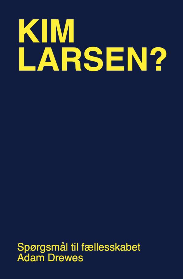 Kim Larsen? af Adam Drewes